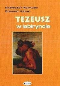 Zygmunt Krzak - Tezeusz w labiryncie