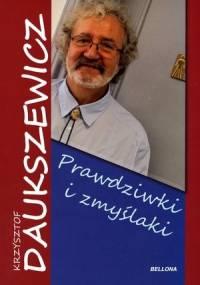 Krzysztof Daukszewicz - Prawdziwki i zmyślaki