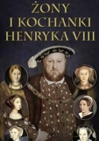 Kelly Hart - Żony i kochanki Henryka VIII