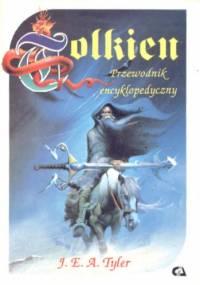 J.E.A. Tyler - Tolkien. Przewodnik Encyklopedyczny