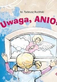 Tadeusz Ruciński - Uwaga, anioły!