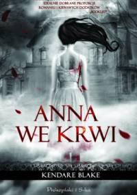 Kendare Blake - Anna we krwi