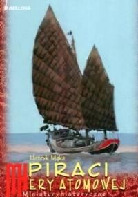 Henryk Mąka - Piraci ery atomowej