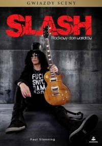 Paul Stenning - Slash. Rockowy dom wariatów