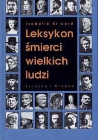 Isabelle Bricard - Leksykon śmierci wielkich ludzi