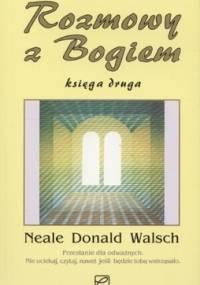 Neale Donald Walsch - Rozmowy z Bogiem. Księga druga