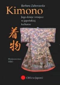 Barbara Zaborowska - Kimono. Jego dzieje i miejsce w kulturze japońskiej