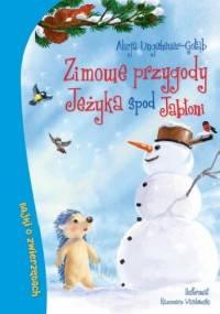 Alicja Ungeheuer-Gołąb - Zimowe przygody Jeżyka spod Jabłoni