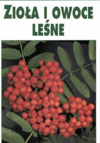 Jurke Grau - Leksykon przyrodniczy. Zioła i owoce leśne
