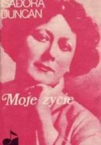 Isadora Duncan - Moje życie