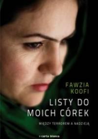 Koofi Fawzia - Listy do moich córek. Między terrorem a nadzieją