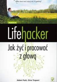 Gina Trapani - Lifehacker. Jak żyć i pracować z głową. Wydanie III