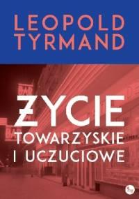 Leopold Tyrmand - Życie towarzyskie i uczuciowe