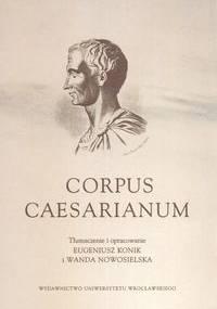 Gajusz Juliusz Cezar - Corpus Caesarianum
