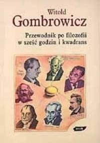Witold Gombrowicz - Przewodnik po filozofii w sześć godzin i kwadrans