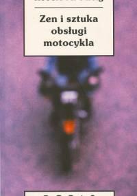 Robert M. Pirsig - Zen i sztuka obsługi motocykla