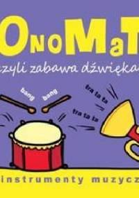 Joanna Babula - OnoMaTo czyli zabawa dźwiękami. Instumenty muzyczne