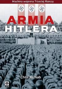 Chris McNab - Armia Hitlera. Machina wojenna Trzeciej Rzeszy