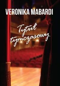Veronika Mabardi - Tytuł tymczasowy