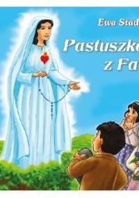 Ewa Stadtmüller - Pastuszkowie z Fatimy