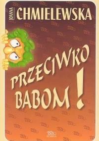 Joanna Chmielewska - Przeciwko babom!