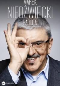 Marek Niedźwiecki - Radiota, czyli skąd się biorą Niedźwiedzie