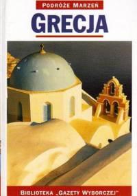 praca zbiorowa - Grecja. Podróże marzeń