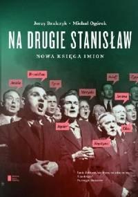 Jerzy Bralczyk - Na drugie Stanisław. Nowa księga imion.