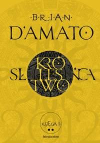 Brian D'Amato - Królestwo Słońca, księga I, część II