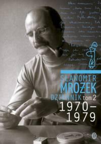 Sławomir Mrożek - Dziennik tom 2 1970-1979