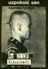 Kazimierz Tymiński - Uspokoić sen