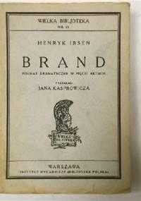 Henrik Ibsen - Brand. Poemat dramatyczny w pięciu aktach