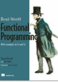 Jon Skeet - Real-World Functional Programming: With examples in F# and C#