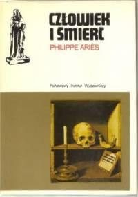 Philippe Ariès - Człowiek i śmierć
