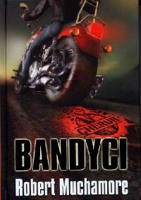 Robert Muchamore - Bandyci