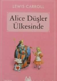 Lewis Carroll - Alice Düşler Ülkesinde