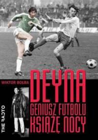 Wiktor Bołba - Deyna. Geniusz futbolu, książę nocy