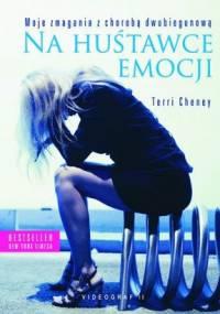 Terri Cheney - Na huśtawce emocji. Moje zmagania z chorobą dwubiegunową