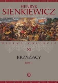 Henryk Sienkiewicz - Krzyżacy tom 1