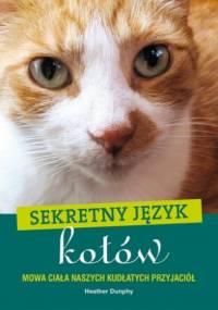 Heather Dunphy - Sekretny język kotów