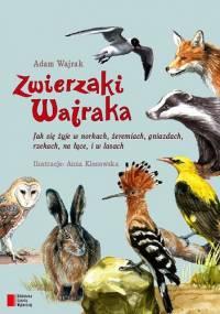 Adam Wajrak - Zwierzaki Wajraka