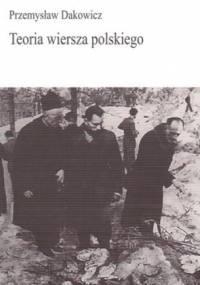Przemysław Dakowicz - Teoria wiersza polskiego
