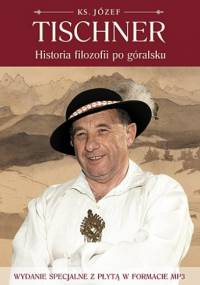 Józef Tischner - Historia filozofii po góralsku