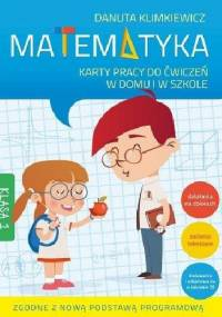 Danuta Klimkiewicz - Matematyka. Karty pracy do ćwiczeń w domu i w szkole. Klasa 1