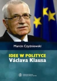 Marcin Czyżniewski - Idee w polityce Vaclava Klausa