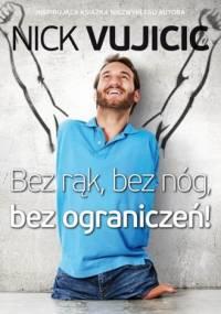 Nick Vujicic - Bez rąk, bez nóg, bez ograniczeń!