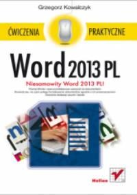 Grzegorz Kowalczyk - Word 2013 PL. Ćwiczenia praktyczne