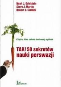 Robert B. Cialdini - Tak! 50 sekretów nauki perswazji