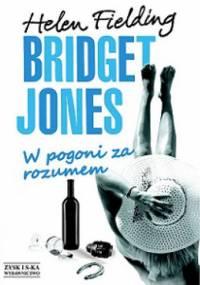 Helen Fielding - Bridget Jones. W pogoni za rozumem