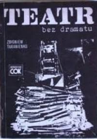 Zbigniew Taranienko - Teatr bez dramatu